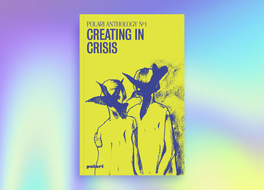 Book cover for Polari Anthology Nº1: Creating in Crisis. Blue text and illustration on a neon yellow background. Illustration shows two figures with their faces covered by blue hummingbirds. The older of the figures (possibly children) has their arm gently around their companion's waist.